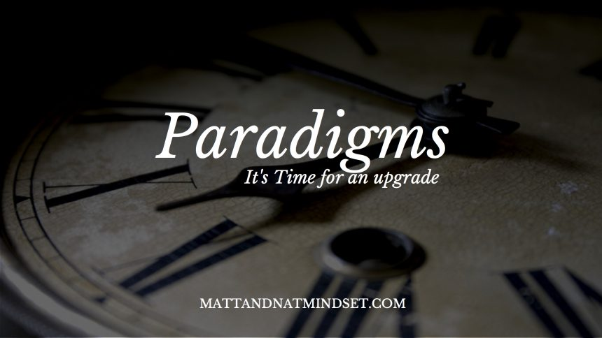 Change your Paradigm, Change your Results!