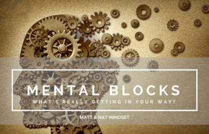 Mental Blocks – What's really getting in your way?